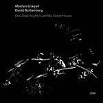 Marilyn Crispell / David Rothenberg: One Dark Night I Left My Silent House