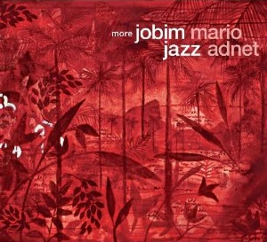 "Read ""More Jobim Jazz"" reviewed by Edward Blanco"