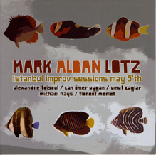Mark Alban Lotz: Istanbul Improv Sessions May 5th