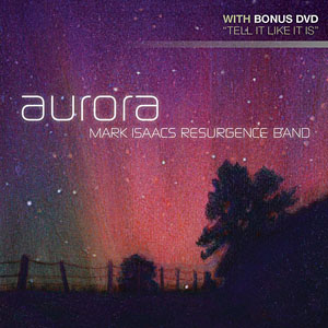 Mark Isaacs Resurgence Band: Aurora