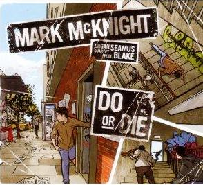 Mark McKnight: Do or Die