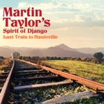 Martin Taylor's Spirit of Django: Last Train to Hauteville