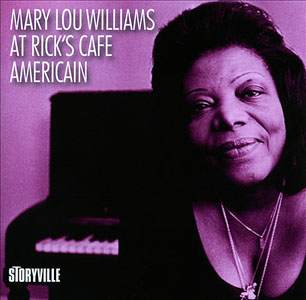 "Read ""Mary Lou Williams At Rick's Cafe Americain"" reviewed by Chris Mosey"