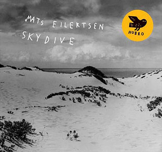 "Read ""Mats Eilertsen: SkyDive"" reviewed by John Kelman"
