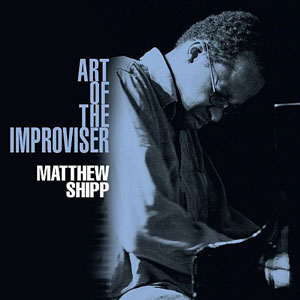 Matthew Shipp: The Art Of The Improviser