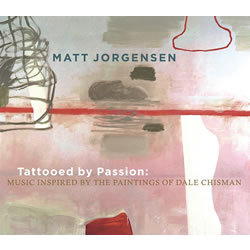 Album Tattooed by Passion: Music Inspired by the Paintings of Dale Chisman by Matt Jorgensen