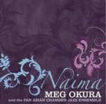 Meg Okura and the Pan Asian Chamber Jazz Ensemble: Naima