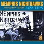 Memphis Nighthawks featuring Ron DeWar: Jazz Lips