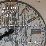 Michael Pagan Trio: Three for the Ages