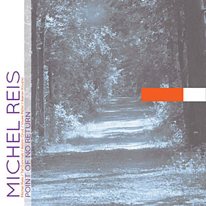 Michel Reis: Point of No Return