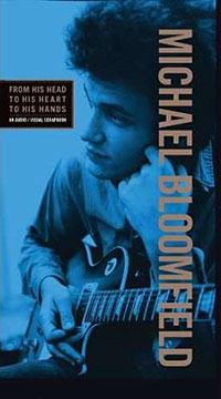 Mike Bloomfield: From His Head to His Heart to His Hands by Mike Bloomfield