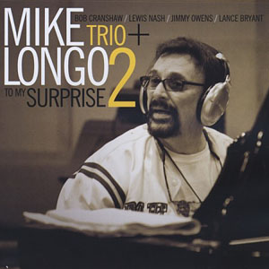 Mike Longo Trio + 2: To My Surprise