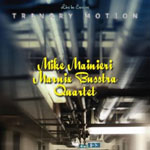 Mike Mainieri / Marnix Busstra Quartet: Trinary Motion / Live in Europe
