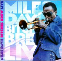 Miles Davis: Bitches Brew Live