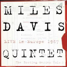 Miles Davis Quintet: Miles Davis Quintet: Live in Europe 1967 - The Bootleg Series Volume 1