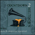 Mitch Marcus Quintet: Countdown 2 Meltdown