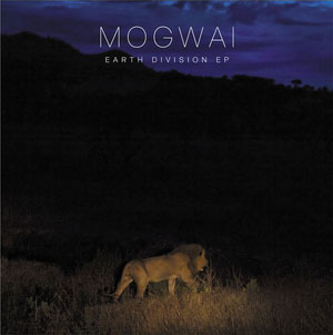 Mogwai: Earth Division EP