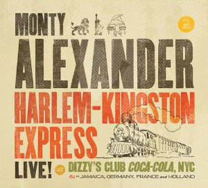 Monty Alexander: Harlem-Kingson Express: Live at Dizzy's Club Coca Cola