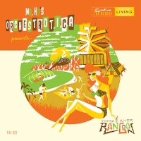 Mr. Ho's Orchestrotica: Third River Rangoon