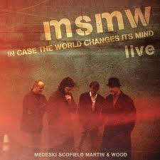 Medeski Scofield Martin & Wood: In Case The World Changes Its Mind