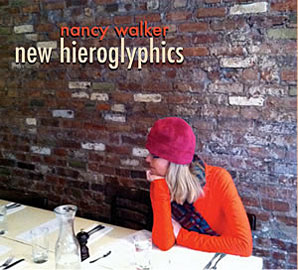 Nancy Walker: New Hieroglyphics