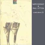 Nate Wooley / Paul Lytton: Creak above 33