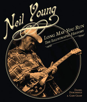 "Read ""Neil Young: Long May You Run - The Illustrated History"" reviewed by"