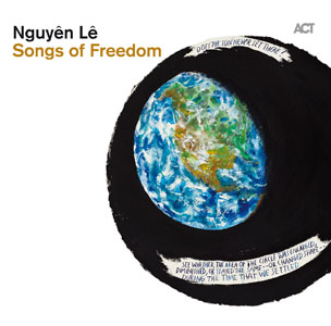 Nguyen Le: Songs of Freedom