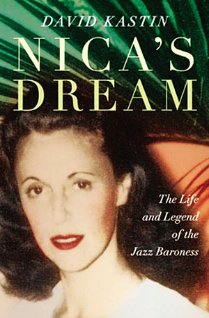 "Read ""David Kastin: Nica's Dream - The Life and Legend of the Jazz Baroness"""