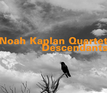 Noah Kaplan Quartet: Descendants