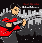 Album Live at the Iridium by Nobuki Takamen