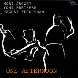 Nori Jacoby / Yoni Kretzmer / Haggai Fershtman: One Afternoon