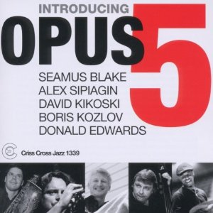 Album Introducing Opus 5 by Seamus Blake