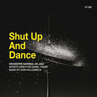 Orchestre National de Jazz: Shut Up And Dance
