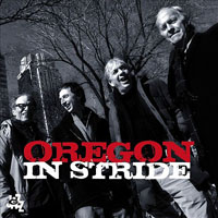 "Read ""Oregon: In Stride"" reviewed by John Kelman"