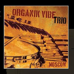 Organik Vibe Trio: Moscow