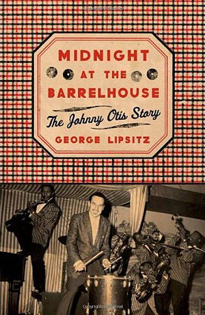 """Read """"Midnight at the Barrelhouse: The Johnny Otis Story"""" reviewed by Chris M. Slawecki"""