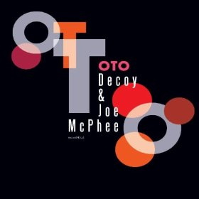 "Read ""Decoy and Joe McPhee: Oto"" reviewed by Clifford Allen"