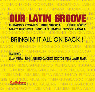 Our Latin Groove: Bringin' It All On Back!