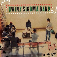 "Read ""Owiny Sigoma Band: Rising From The East"" reviewed by Chris May"
