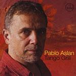 Pablo Aslan: Tango Grill