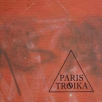 "Read ""Paris Troika: Paris Troika"" reviewed by C. Michael Bailey"