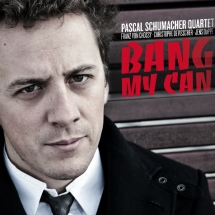 Album Bang My Can by Pascal Schumacher