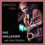 Pat Mallinger: Dragon Fish