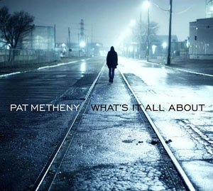 Album What's It All About by Pat Metheny
