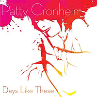 Patty Cronheim: Days Like These