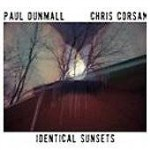 Paul Dunmall: Identical Sunsets