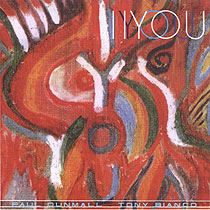 Paul Dunmall & Tony Bianco: I You