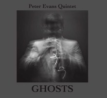 Peter Evans Quintet: Ghosts