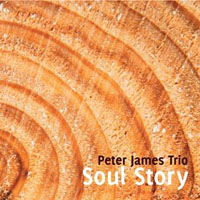 Peter James Trio: Soul Story
